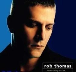 Télécharger gratuitement les sonneries Rob Thomas.